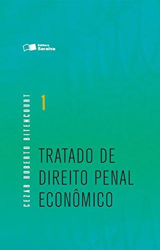 Tratado de Direito Penal - Econômico - Volume 1
