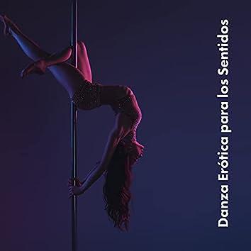 Danza Erótica para los Sentidos - Tentación, Seducción, Ritmos Sensuales Chillout