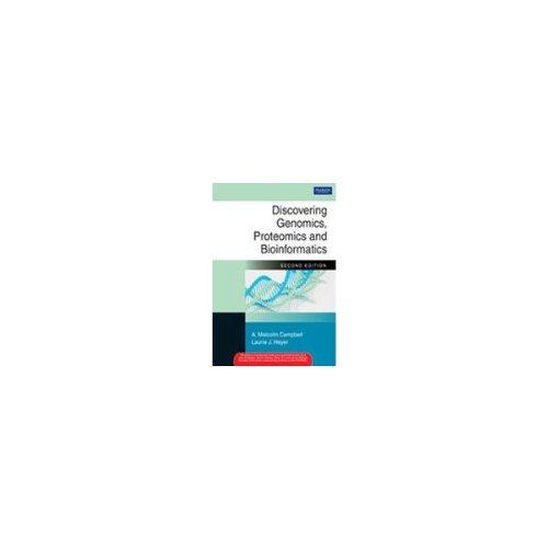 Discovering Genomics, Proteomics and Bioinformatics, 2e