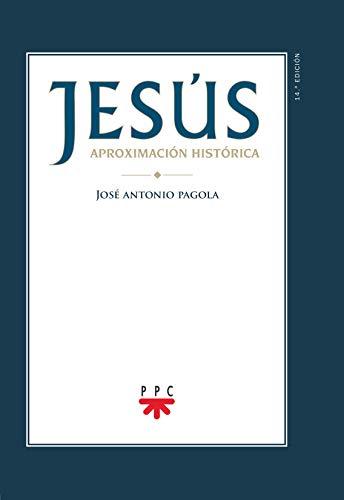 Jesús. Aproximación Histórica: 100 (Biblioteca Pagola)