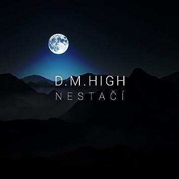 D.M.High - Nestačí
