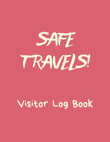 Safe Travels Visitor Log Book: Premium Guest Book for Leaving Visitors, 120 Pages, 8.5 x 11 inches, Cream