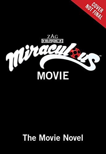 Miraculous Ladybug & Cat Noir: The Movie: The Movie Novel