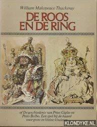 De roos en de ring. De geschiedenis van Prins Giglo en Prins Bolbo. Een spel bij de haard voor grote en kleine kinderen.
