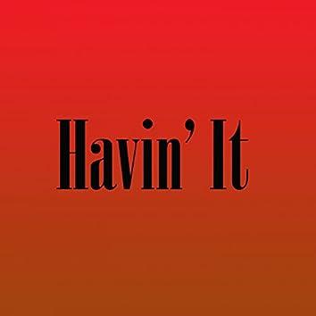 Havin' It