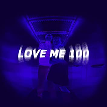 Love me 100