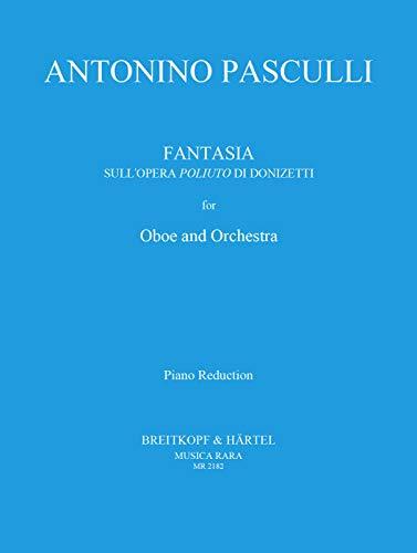 Fantasie über die Oper 'Poliuto' von Donizetti - Ausgabe für Oboe und Klavier (MR 2182)