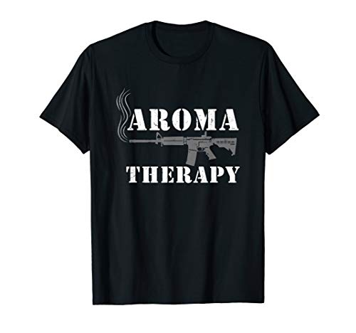 Aroma therapy, Pro Gun, Second Amendment Gun lovers T-Shirt
