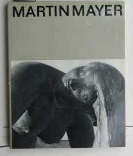 Martin Mayer. Bronzeplastiken und Zeichnungen.