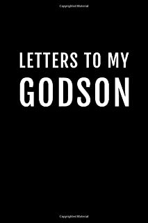 Letters to My Godson: Godmother Godfather Proposal Gift from Godchild - 115 Pages (6x9)