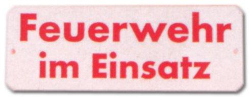Hinweisschild - Feuerwehr im Einsatz - Feuer Wehr Brand Brandschutz Schild Warnschild Warnzeichen Arbeitssicherheit Türschild Tür Kunststoff Kunststoffschild Geschenk Geburtstag T-Shirt