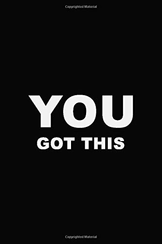 You got this: Motivational Quote Notebook Planner for gamers | Perfect gift for men, women, boys and girls | 6 x 9 inch - 110 pages - Journal, Notebook, Diary, Composition Book | Matte black finish.