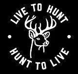 Chase Grace Studio Live to Hunt Deer Buck Hunting Wildlife Vinyl Decal Sticker|White|Cars Trucks SUV Laptops Tool Box Wall Art|5' X 5'|CGS197