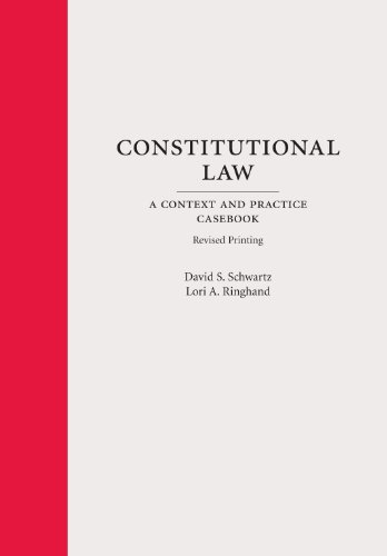 Constitutional Law: A Context and Practice Casebook, Revised Printing