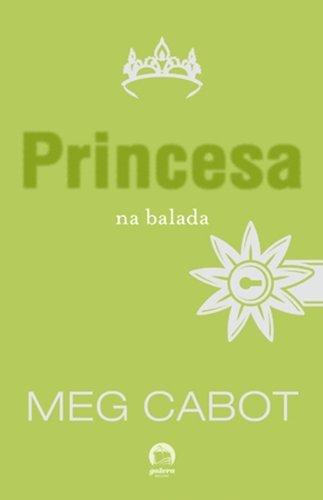 Princesa na balada (Vol. 7 O diário da Princesa)