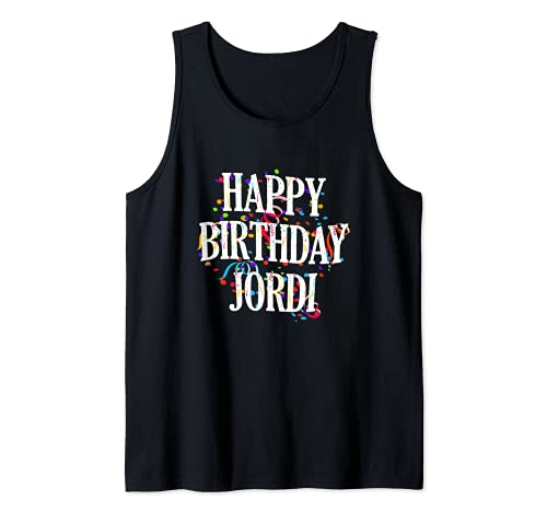 Hombre Happy Birthday Jordi First Name Boys Colorful Bday Camiseta sin Mangas