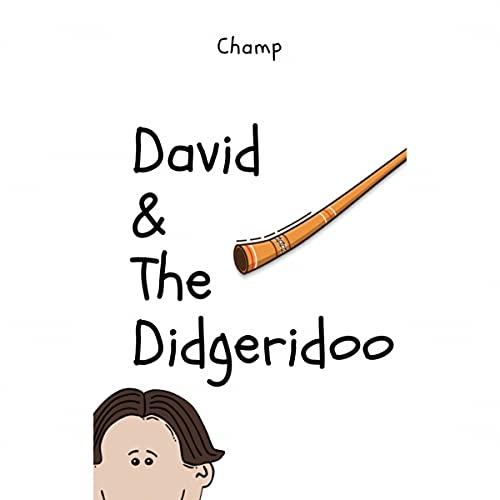 David & the Didgeridoo: Children\'s Books, Book 1