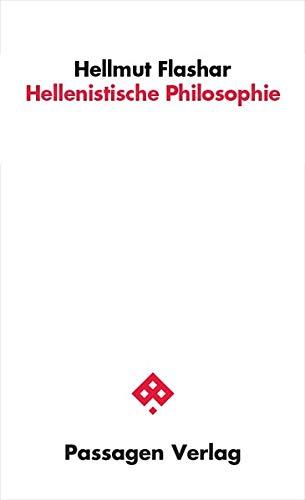 Hellenistische Philosophie (Passagen Philosophie)