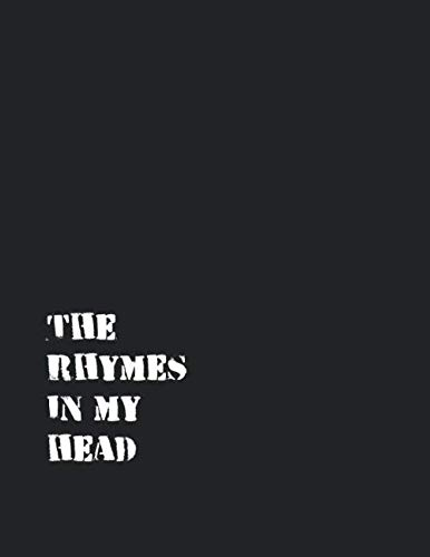The Rhymes In My Head: Rap Journal / Notebook with Beginner Tips – 150 Blank Sheets – lined – white paper – Black Cover