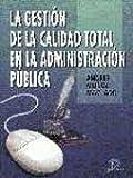 La gestión de la calidad total en la Administración Pública