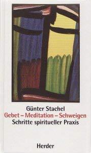 Gebet, Meditation, Schweigen