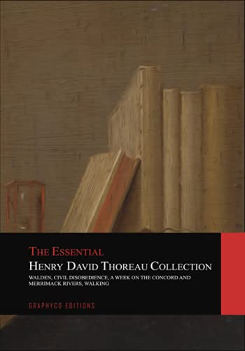 The Essential Henry David Thoreau Collection: 4 Books in 1 | Walden | Civil Disobedience | A Week on the Concord and Merrimack Rivers | Walking