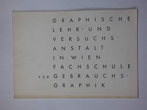 Graphische Lehr- und Versuchsanstalt in Wien. Fachschule für Gebrauchs-Graphik. Festschrift auf SAMUM Original Kunstdruckpapier