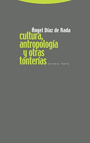 Cultura, Antropología Y Otras Tonterías (Estructuras y Procesos. Antropología)