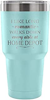 Insulated Coffee Travel Mugs - I Like Long Romantic Walks Down Every Aisle At Home Depot Funny Coffee Mugs for Women & Men - 30 oz Funny Coffee To Go Mug