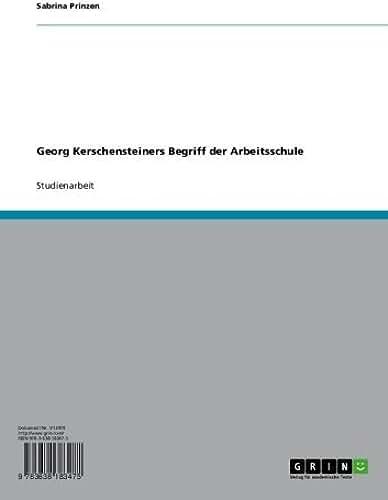 Georg Kerschensteiners Begriff der Arbeitsschule (German Edition)