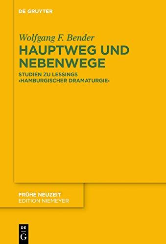 """Hauptweg und Nebenwege: Studien zu Lessings """"Hamburgischer Dramaturgie"""" (Frühe Neuzeit 222)"""