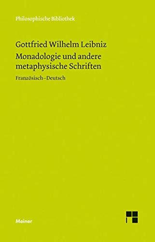 Monadologie und andere metaphysische Schriften (Philosophische Bibliothek)
