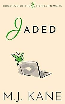 Jaded (Butterfly Memoirs Book 2) by [M.J. Kane]