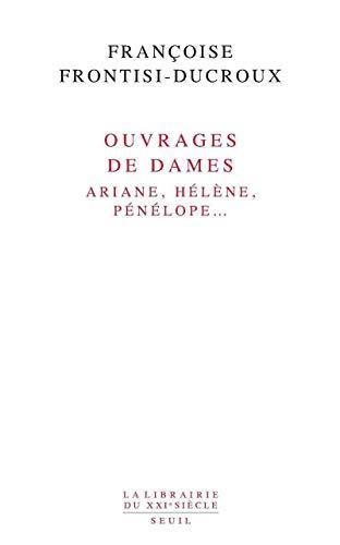 Ouvrages De Dames Ariane Helene Penelope