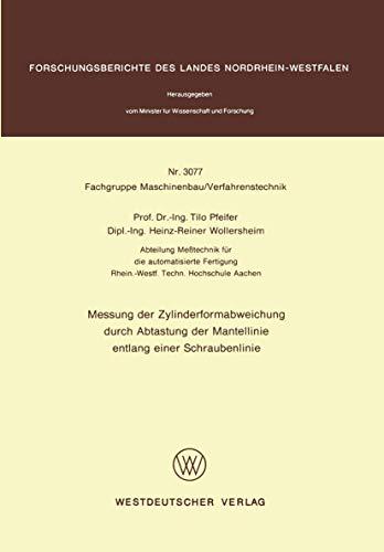 Messung der Zylinderformabweichung durch Abtastung der Mantellinie entlang einer Schraubenlinie (Forschungsberichte des Landes Nordrhein-Westfalen (3077), Band 3077)