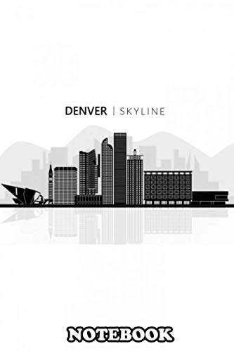 Notebook: Denver The Capital Of Colorado Is An American Metropo , Journal for Writing, College Ruled Size 6