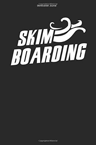 Skimboarder Journal: 100 Pages | Lined Interior | Team Boarding Board Boarder Skim Gift Hobby Water Sports