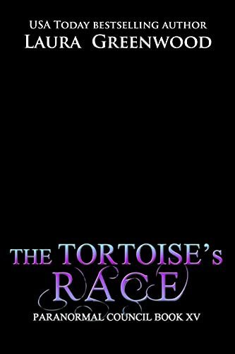 The Tortoise's Race The Paranormal Council Laura Greenwood