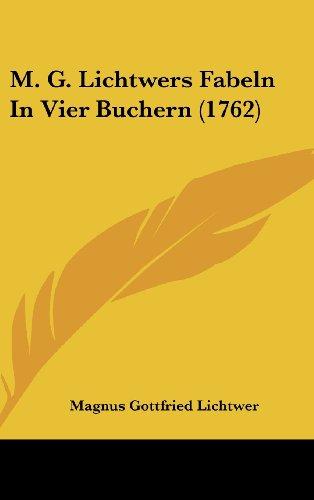 M. G. Lichtwers Fabeln in Vier Buchern (1762)