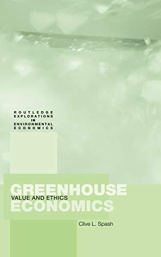 Greenhouse Economics: Value and Ethics (Routledge Explorations in Environmental Economics Book 1) (English Edition)