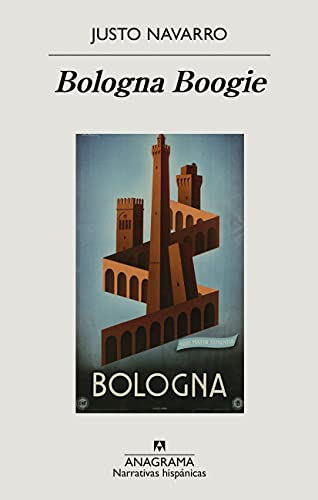 Bologna Boogie de Justo Navarro