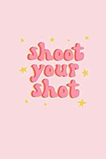 Shoot Your Shot: Motivational Lined Aesthetic Notebook