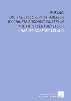 Paperback Fusang: Or, the Discovery of America by Chinese Buddhist Priests in the Fifth Century (1875) Book