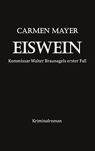 Eiswein: Kriminalroman (Kommisssar Walter Braunagel ermittelt 1)