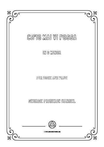 Handel-Ch'io mai vi possa in g minor,for Voice and Piano