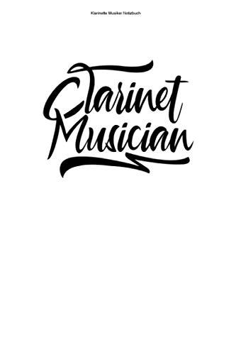 Klarinette Musiker Notizbuch: 100 Seiten | Liniert | Klarinettenspieler Klarinette Musiker Klarinette Spieler Instrument Klarinettenmusiker Klarinettist Band