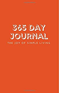 365 Day Journal - The Joy of Simple Living: Blank LINED Undated One Year Journal - A Page A Day Daily Diary | Orange Minimalist Design | Ideal Gift