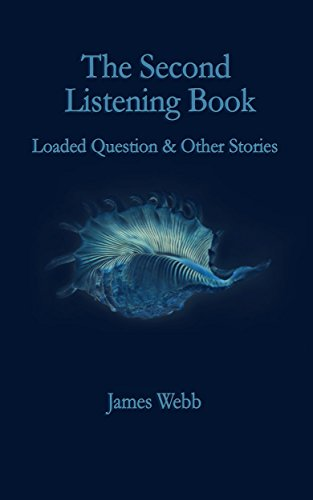 The Second Listening Book: Loaded Question & Other Stories (The Listening Books Book 2) (English Edition)