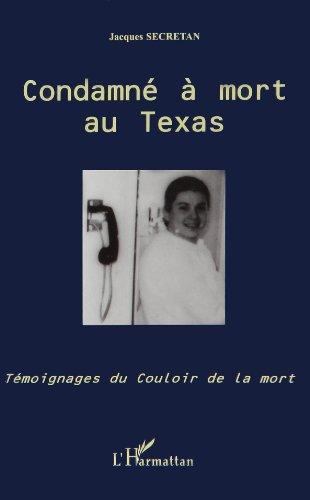 Condamné a mort au Texas. Témoignages du couloir de la mort