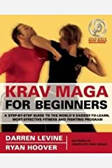 by Ryan Hoover,by Darren Levine Krav Maga for Beginners: A Step-by-Step Guide to the World's Easiest-to-Learn, Most-Effective Fitness and Fighting Program(text only) [Paperback]2009 Paperback